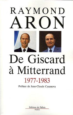 De Giscard à Mitterrand 1977-1983: Préface de jean Claude Casanova