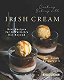 Cooking Baking with Irish Cream: Best Recipes for St Patrick s Day Beyond – Eat, Drink Be Merry!