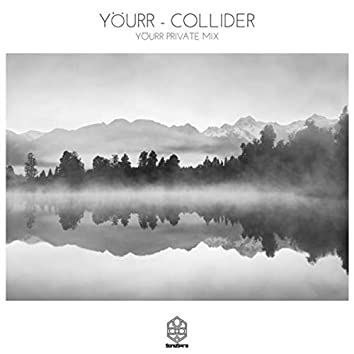 Collider (Yourr Private Mix)