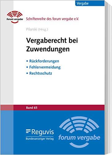 Vergaberecht bei Zuwendungen: Fehlervermeidung - Rückforderung - Rechtsschutz (Schriftenreihe des forum vergabe)