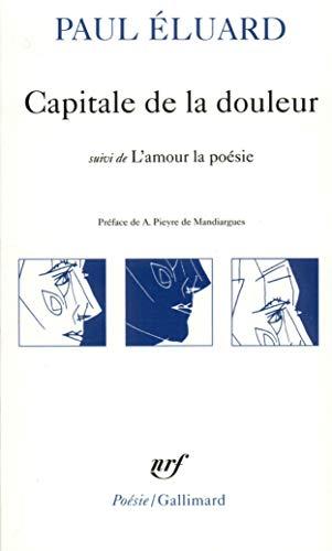 Capitale de la douleur / L'amour la poésie