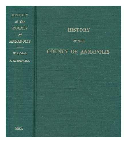Compare Textbook Prices for History of the County of Annapolis Canadiana reprint series Facsim. ed Edition ISBN 9780919302419 by Calnek, W. A