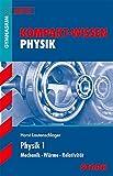 STARK Kompakt-Wissen Gymnasium - Physik Oberstufe Band 1 - Horst Lautenschlager