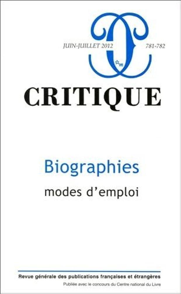 Critique, N° 781-782, juin-jui : Biographies, mode d'emploi