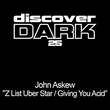 Z List Uber Star / Giving You Acid