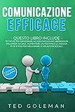 Comunicazione efficace: 2 libri in 1 - Tecniche per migliorare la comunicazione liberandosi dall'ansia sociale. Aumentare l'autostima e la fiducia in sé stessi per migliorare le relazioni sociali.