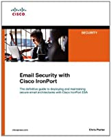 Email Security with Cisco IronPort (Networking Technology: Security) by Chris Porter(2012-05-03)
