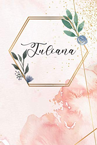 Juliana - Personalized A5 Lined Notebook: Universal notebook with names, 120 pages, lined, diary, bullet journal, idea book, exercise book, Mother's Day, school enrollment, Christmas, Easter birthday