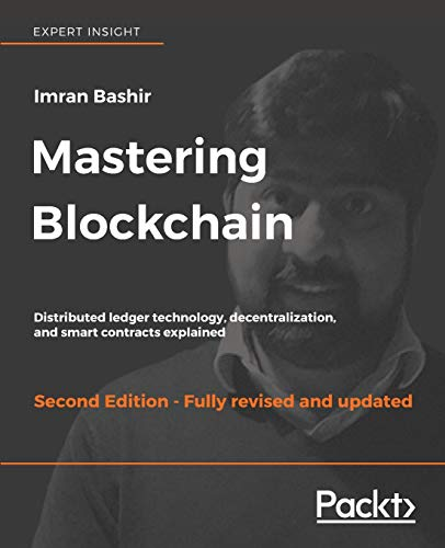 Mastering Blockchain: Distributed ledger technology, decentralization,...