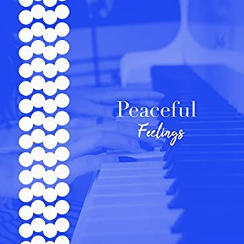 # Peaceful Feelings