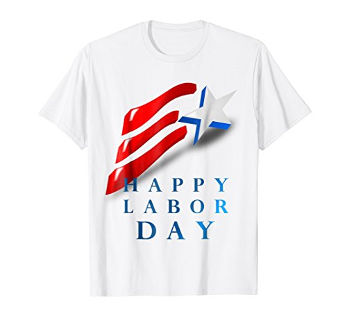 Happy Labor Day T-Shirt, American Flag - Your USA Gift
