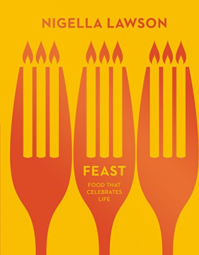 Feast: Food that Celebrates Life (English Edition)