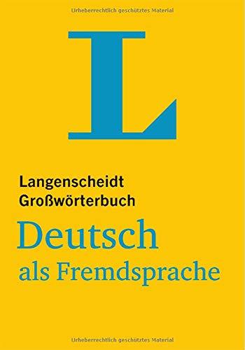 Langenscheidt Grosswörterbuch Deutsch als Fremdsprache: das einsprachige Wörterbuch für alle, die Deutsch lernen (German Edition)