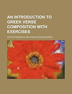 An Introduction to Greek Verse Composition with Exercises