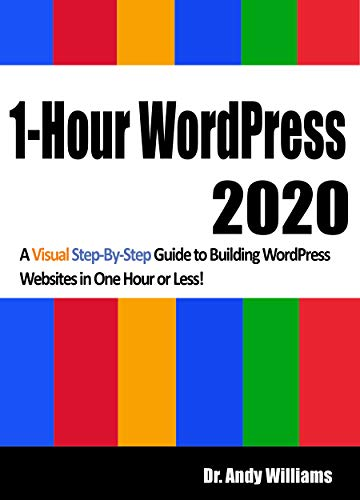 1-Hour WordPress 2020: A visual step-by-step guide to building WordPress websites in one hour or less! (English Edition)