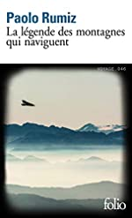 La légende des montagnes qui naviguent de Paolo Rumiz