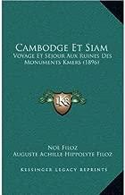 Cambodge Et Siam: Voyage Et Sejour Aux Ruines Des Monuments Kmers (1896) (Hardback)(French) - Common