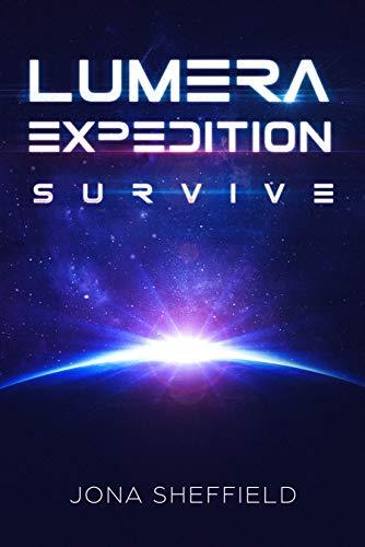 Lumera Expedition: Survive (Science Fiction Thriller)