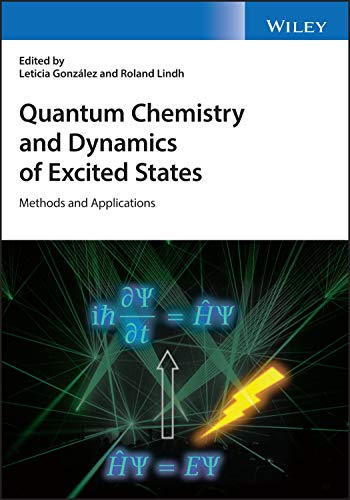 Quantum Chemistry and Dynamics of Excited States: Methods and Applications