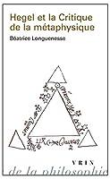 Hegel Et La Critique De La Metaphysique (Bibliotheque D'histoire De La Philosophie)