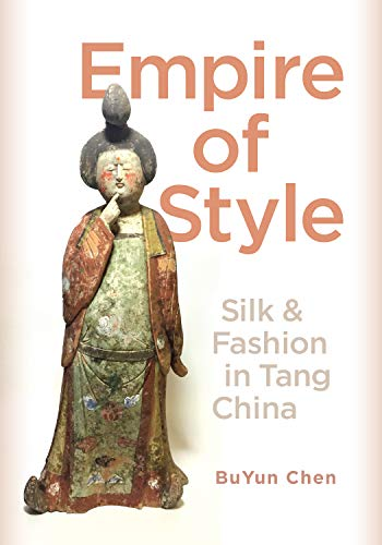 Empire of Style: Silk and Fashion in Tang China (English Edition)