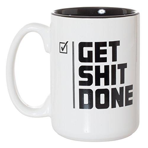 Get Shit Done - Motivational Funny Mug - Deluxe Double-Sided Coffee Tea Mug (15 oz Ceramic)