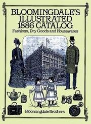 Bloomingdale's Illustrated 1886 Catalog - Fashions, Dry Goods & Housewares