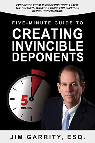Compare Textbook Prices for Five-Minute Guide to Creating Invincible Deponents  ISBN 9780998791845 by Garrity Esq., Jim