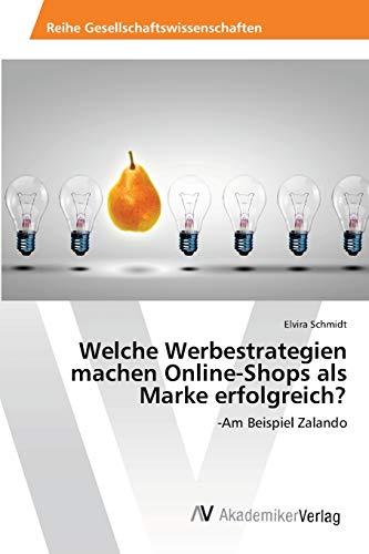 Welche Werbestrategien machen Online-Shops als Marke erfolgreich?: -Am Beispiel Zalando