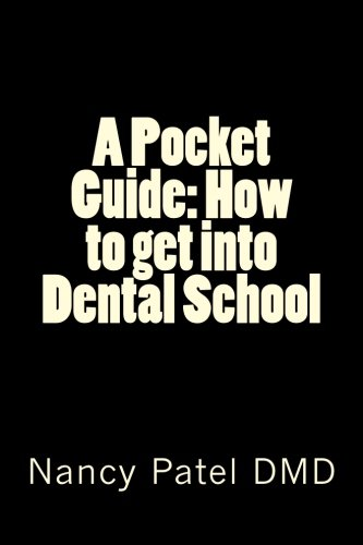 A Pocket Guide How To Get Into Dental School
