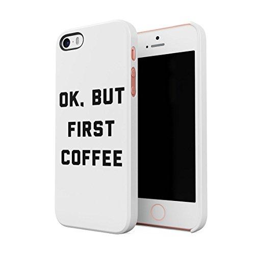 Ok But Coffee First Psycho Funny Morning Citazione Custodia Posteriore Sottile in Plastica Rigida Cover per iPhone 5 & iPhone 5s & iPhone SE Slim Fit Hard Case Cover