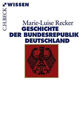 Geschichte der Bundesrepublik Deutschland (Beck'sche Reihe)