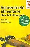 Souverainete alimentaire que fait l'Europe ? Pour une nouvelle politique agricole et alimentaire européenne