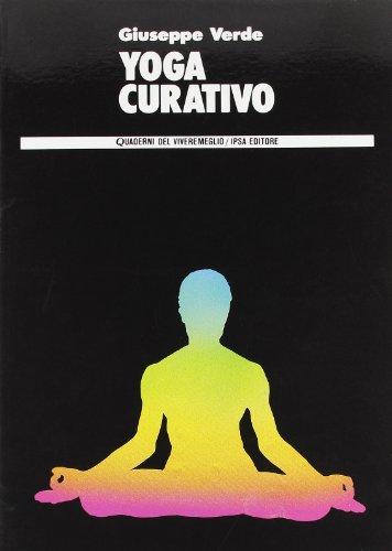 Yoga curativo (Quaderni del Vivere meglio)