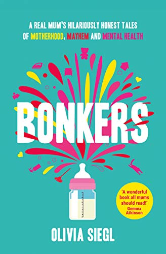 Bonkers: A Real Mum's Hilariously Honest tales of Motherhood, Mayhem and Mental Health thumbnail