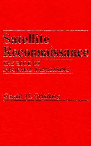 Download Satellite Reconnaissance: The Role of Informal Bargaining 0030631866