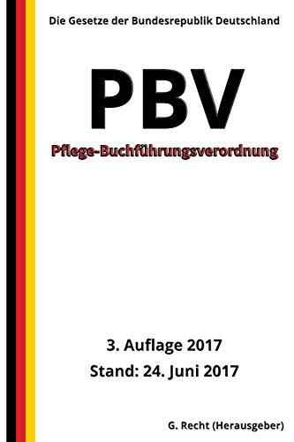 Pflege-Buchführungsverordnung - PBV, 3. Auflage 2017