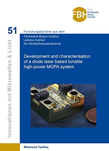 Development And Characterisation Of A Diode Laser Based Tunable High Power Mopa System Band 51 Fbi Ferdinand Braun Institut