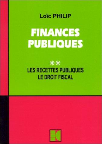 Finances publiques,tome 2 : Les recettes publiques, Le droit fiscal.