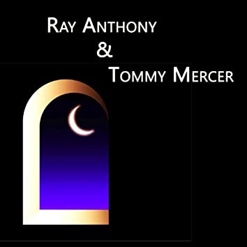 Ray Anthony & Tommy Mercer