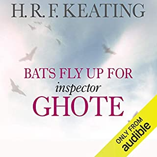 Bats Fly Up for Inspector Ghote                   By:                                                                                                                                 H.R.F. Keating                               Narrated by:                                                                                                                                 Sam Dastor                      Length: 6 hrs and 36 mins     6 ratings     Overall 4.8