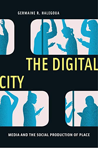 The Digital City: Media and the Social Production of Place: 4