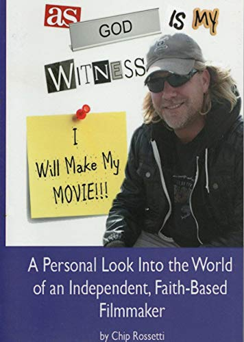 As God Is My Witness, I Will Make My Movie (English Edition)