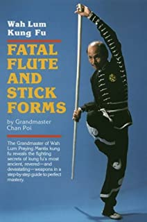 Fatal Flute and Stick Forms: Wah Lum Kung Fu