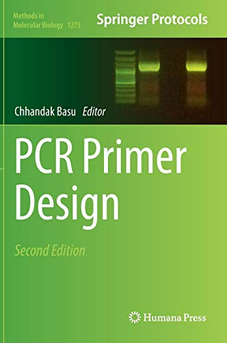 PCR Primer Design (Methods in Molecular Biology (1275), Band 1275)