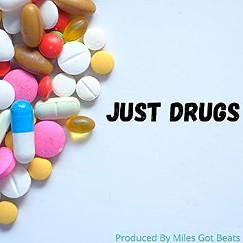 Just Drugs