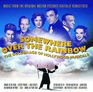 Somewhere over the Rainbow: The Golden Age of Hollywood Musicals