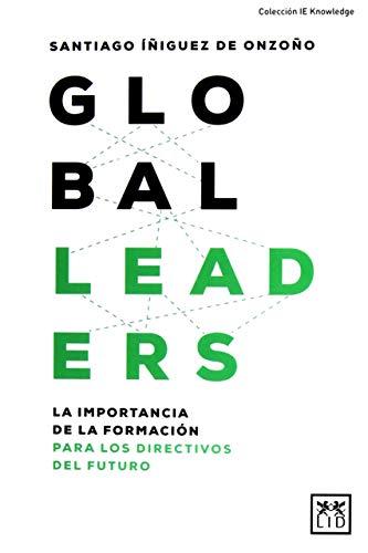 Global Leaders: La importancia de la formación para los directivos del futuro (acción empresarial)