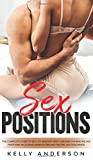 Sex Positions The Complete Guide To Sex Life Mastery With Orgasm Enhancing Sex Positions Including Kama Sutra And Tantric Sex Teachings: The Complete ... Including Kama Sutra and Tantric Sex Teachi