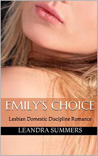 Emily's Choice: Lesbian Domestic Discipline Romance